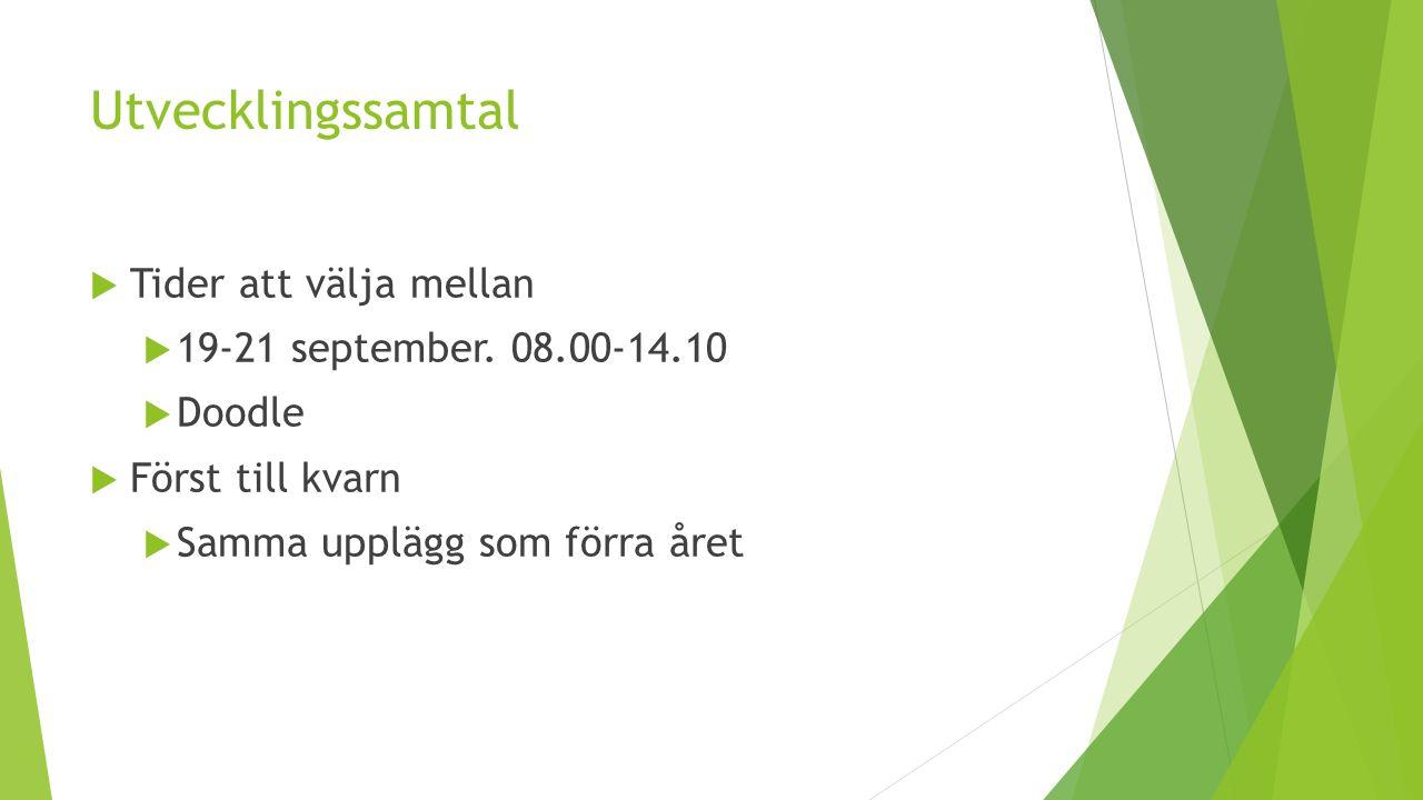 Utvecklingssamtal  Tider att välja mellan  19-21 september.