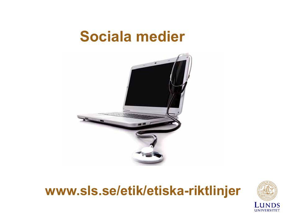 Sociala medier  Avidentifierade uppgifter  Lämpligt sammanhang  Undvika yrkesjargong www.sls.se/etik/etiska-riktlinjer