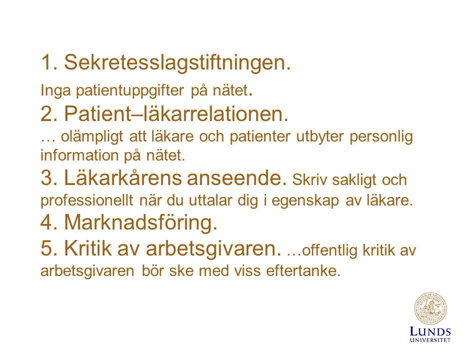 1. Sekretesslagstiftningen. Inga patientuppgifter på nätet.