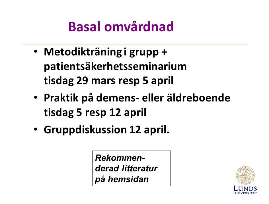 Metodikträning i grupp + patientsäkerhetsseminarium tisdag 29 mars resp 5 april Praktik på demens- eller äldreboende tisdag 5 resp 12 april Gruppdiskussion 12 april.