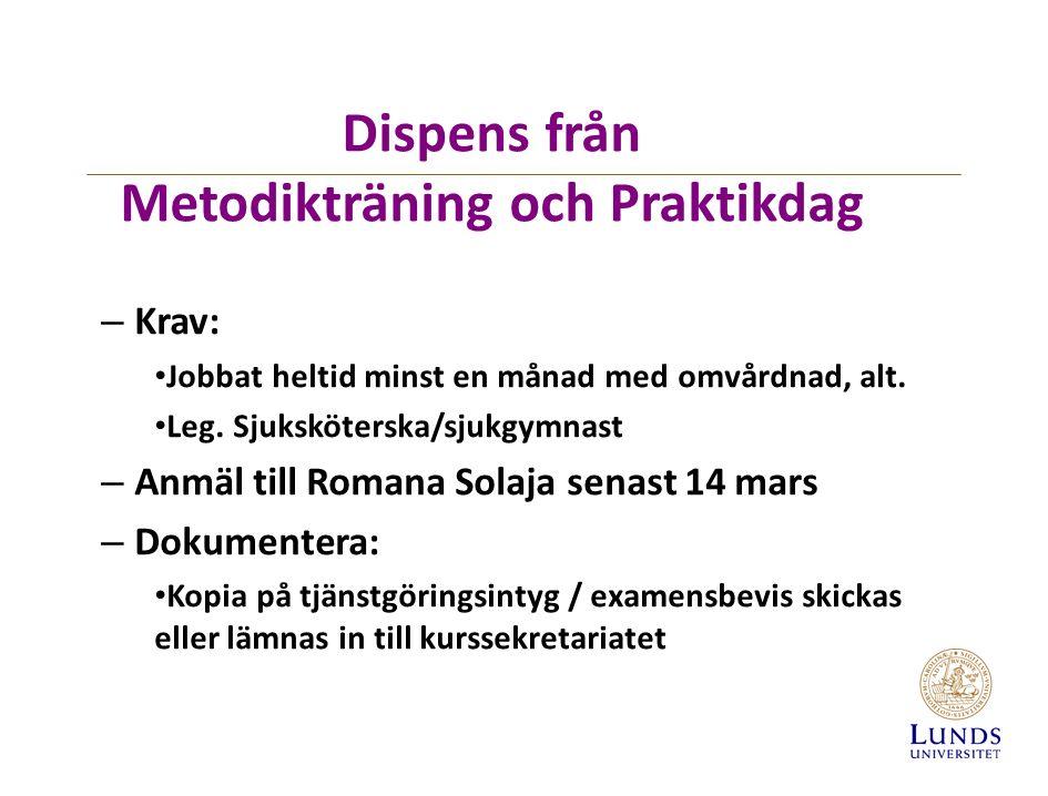 Dispens från Metodikträning och Praktikdag – Krav: Jobbat heltid minst en månad med omvårdnad, alt.