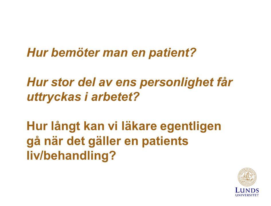 Hur bemöter man en patient. Hur stor del av ens personlighet får uttryckas i arbetet.