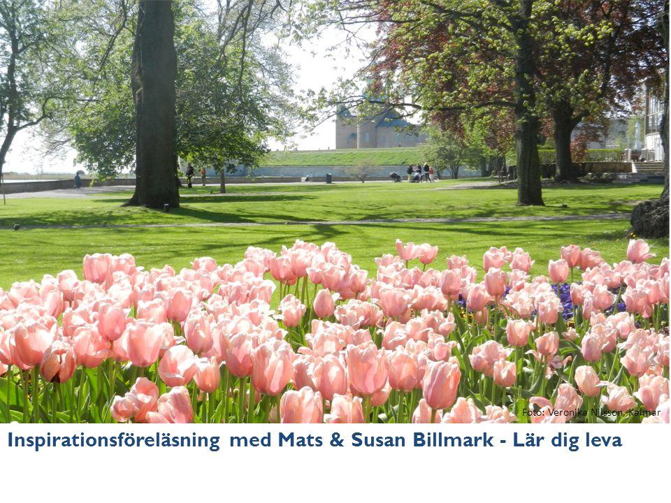 Inspirationsföreläsning med Mats & Susan Billmark - Lär dig leva Foto: Veronika Nilsson, Kalmar