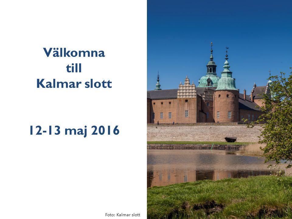 Välkomna till Kalmar slott 12-13 maj 2016 Foto: Kalmar slott