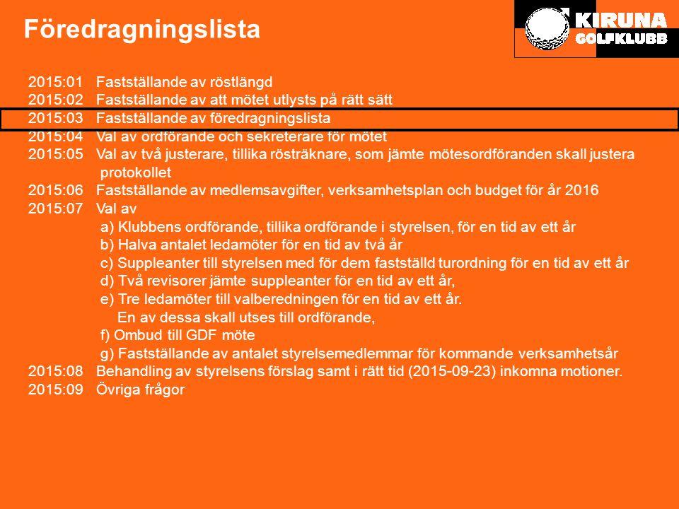 Medlemsavgifter 2015 - Förslag 16 Medlemsavgifterna föreslås vara oförändrade med följande undantag: - Greenfeemedlemskapet (1990) ersätts med en ny medlemsform som endast avser de som är fullvärdiga medlemmar med full spelrätt i någon av klubbarna: Haparanda GK, Kalix GK, Luleå GK, Bodens GK, Piteå GK och Skellefteå GK.
