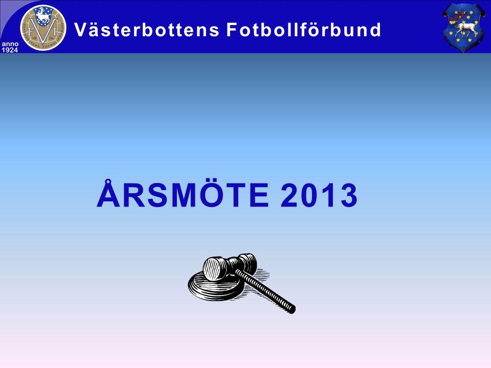 ÅRSMÖTE 2013 Västerbottens Fotbollförbund