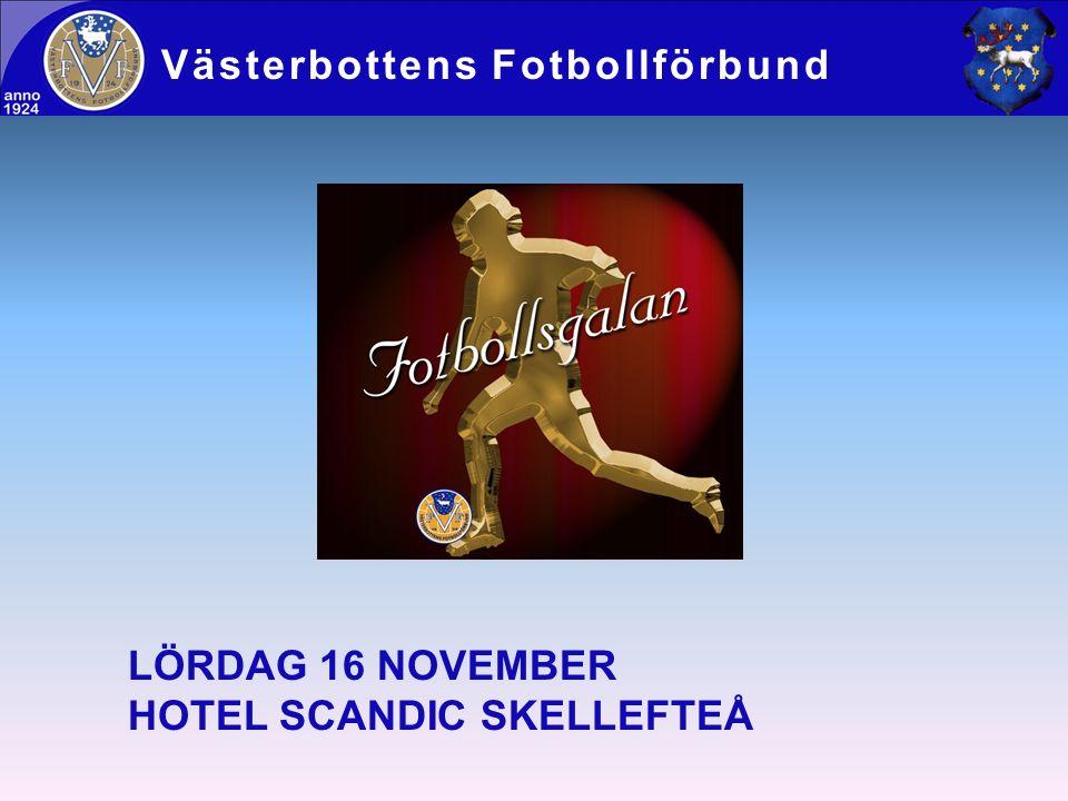 Västerbottens Fotbollförbund LÖRDAG 16 NOVEMBER HOTEL SCANDIC SKELLEFTEÅ