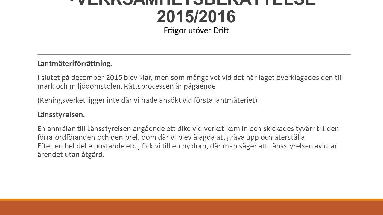 VERKSAMHETSBERÄTTELSE 2015/2016 Frågor utöver Drift Lantmäteriförrättning.