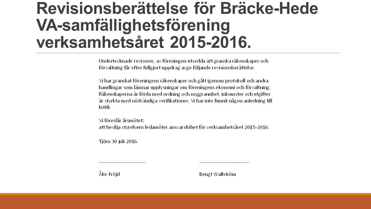 Revisionsberättelse för Bräcke-Hede VA-samfällighetsförening verksamhetsåret 2015-2016.