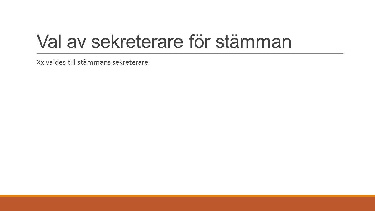 Val av sekreterare för stämman Xx valdes till stämmans sekreterare