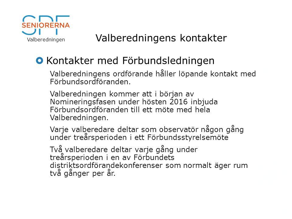 Valberedningen Valberedningens kontakter  Kontakter med Förbundsledningen Valberedningens ordförande håller löpande kontakt med Förbundsordföranden.