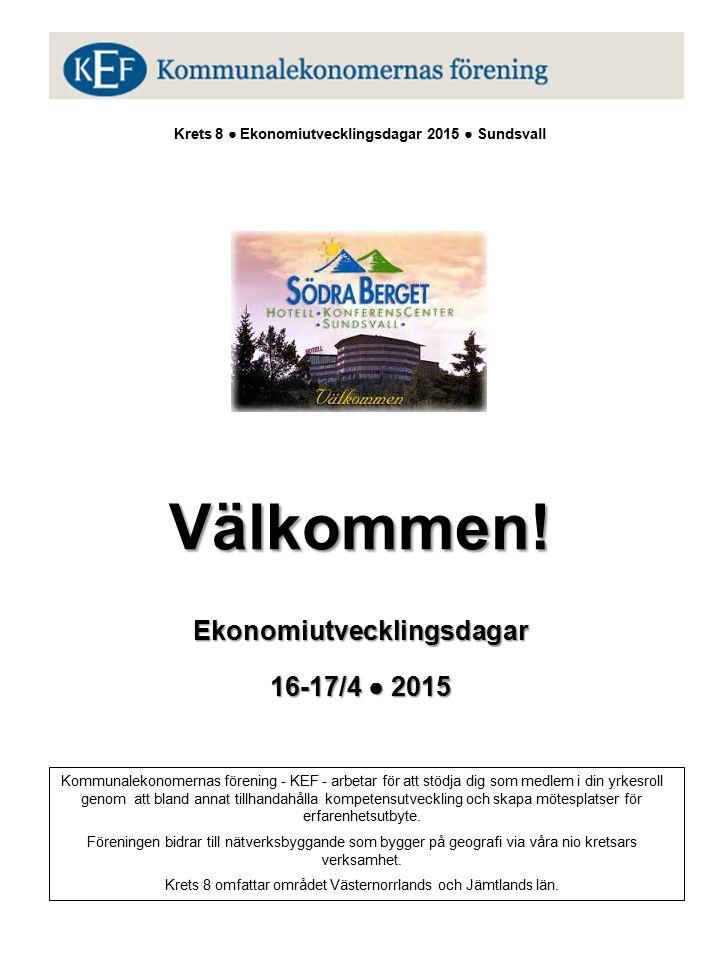 Välkommen. Krets 8 ● Ekonomiutvecklingsdagar 2015 ● Sundsvall Välkommen.