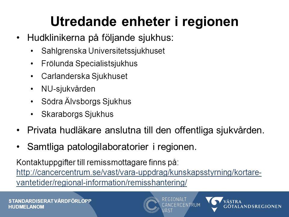 Utredande enheter i regionen Hudklinikerna på följande sjukhus: Sahlgrenska Universitetssjukhuset Frölunda Specialistsjukhus Carlanderska Sjukhuset NU-sjukvården Södra Älvsborgs Sjukhus Skaraborgs Sjukhus Privata hudläkare anslutna till den offentliga sjukvården.