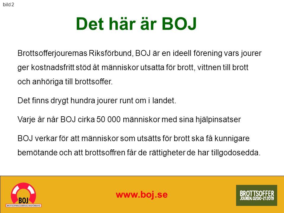 Det här är BOJ www.boj.se Brottsofferjourernas Riksförbund, BOJ är en ideell förening vars jourer ger kostnadsfritt stöd åt människor utsatta för brot