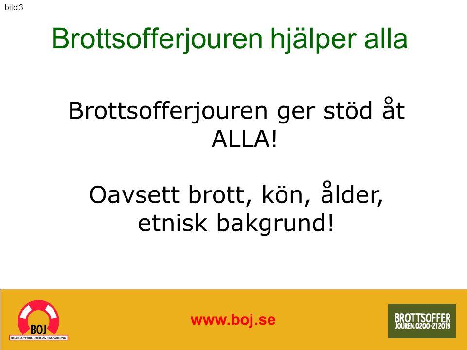 www.boj.se Brottsofferjouren ger stöd åt ALLA! Oavsett brott, kön, ålder, etnisk bakgrund! Brottsofferjouren hjälper alla bild 3