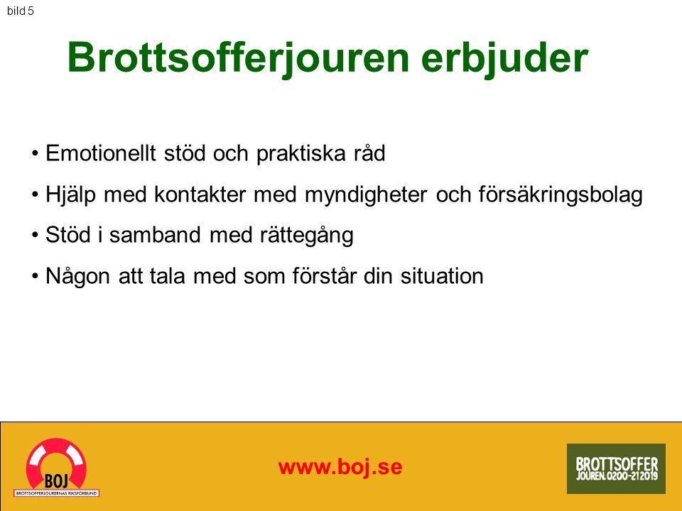 Brottsofferjouren erbjuder www.boj.se Emotionellt stöd och praktiska råd Hjälp med kontakter med myndigheter och försäkringsbolag Stöd i samband med r