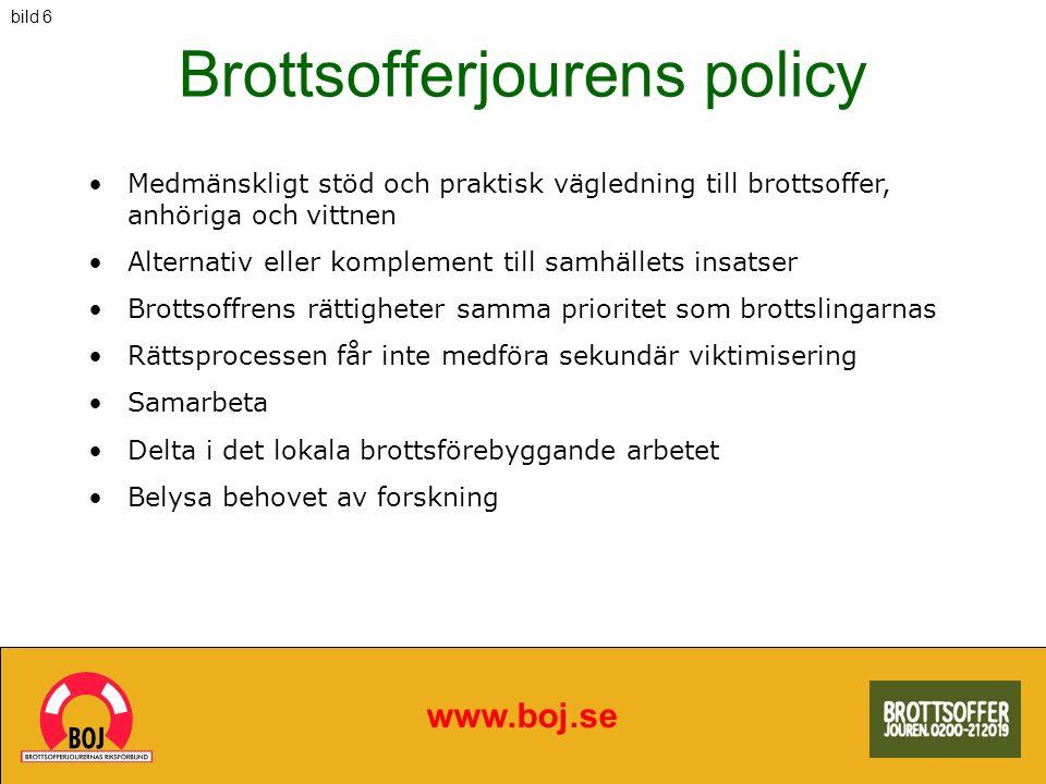 Brottsofferjourens policy www.boj.se Medmänskligt stöd och praktisk vägledning till brottsoffer, anhöriga och vittnen Alternativ eller komplement till