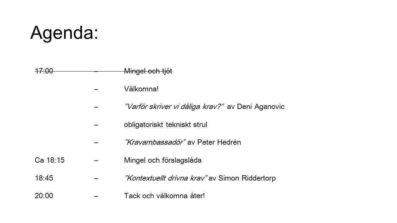 Agenda: 17:00 – Mingel och tjöt – Välkomna.