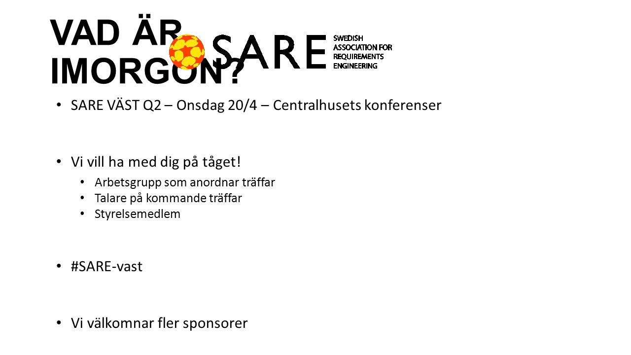SARE VÄST Q2 – Onsdag 20/4 – Centralhusets konferenser Vi vill ha med dig på tåget.
