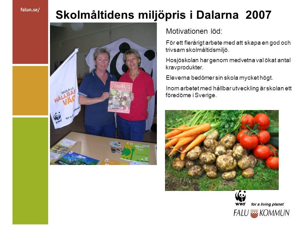 Skolmåltidens miljöpris i Dalarna 2007 Motivationen löd: För ett flerårigt arbete med att skapa en god och trivsam skolmåltidsmiljö. Hosjöskolan har g