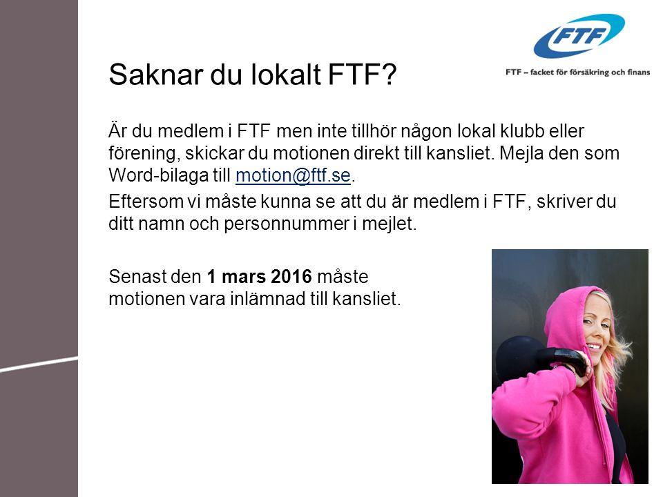 Saknar du lokalt FTF? Är du medlem i FTF men inte tillhör någon lokal klubb eller förening, skickar du motionen direkt till kansliet. Mejla den som Wo