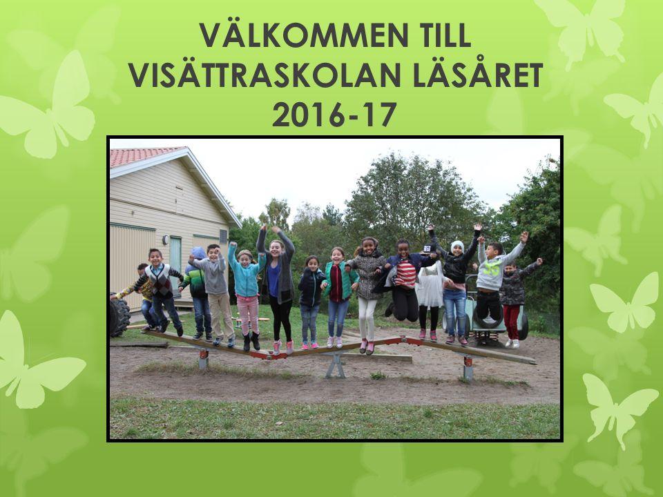 VÄLKOMMEN TILL VISÄTTRASKOLAN LÄSÅRET 2016-17