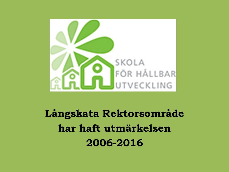 Långskata Rektorsområde har haft utmärkelsen 2006-2016