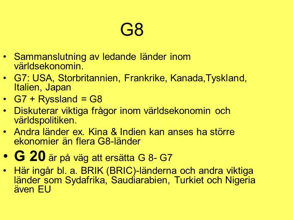 G8 Sammanslutning av ledande länder inom världsekonomin.