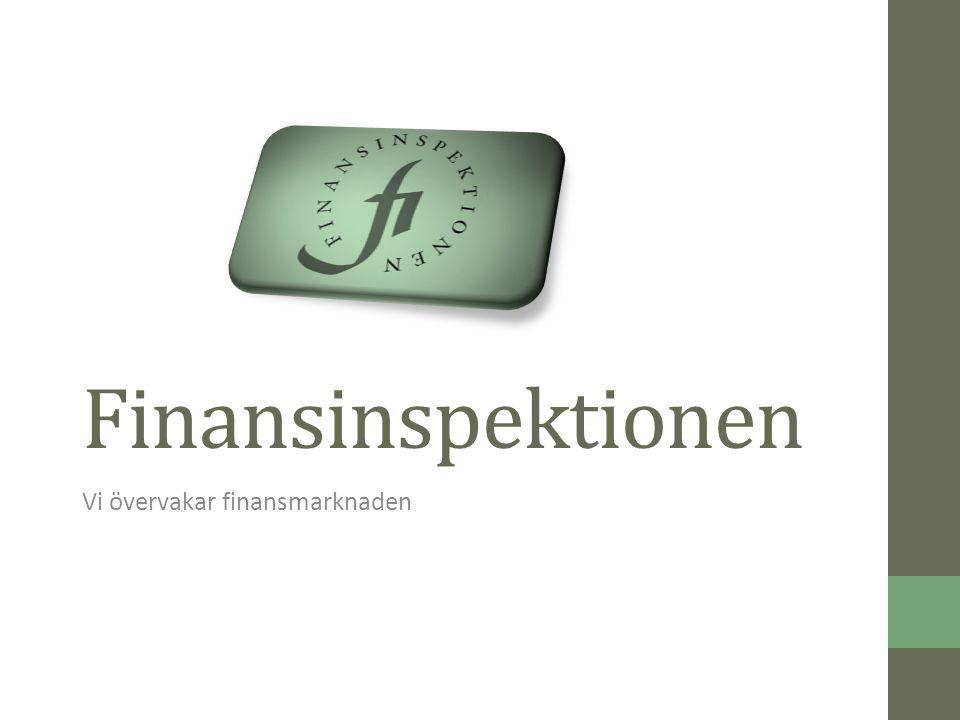 Finansinspektionen Vi övervakar finansmarknaden