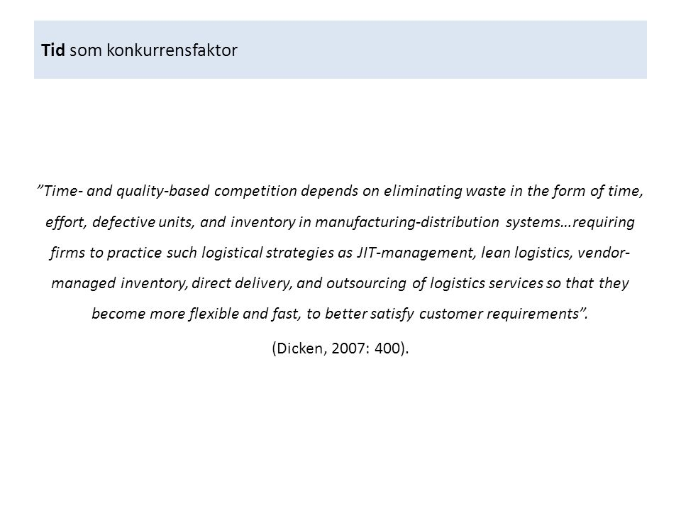 "Tid som konkurrensfaktor ""Time- and quality-based competition depends on eliminating waste in the form of time, effort, defective units, and inventory"