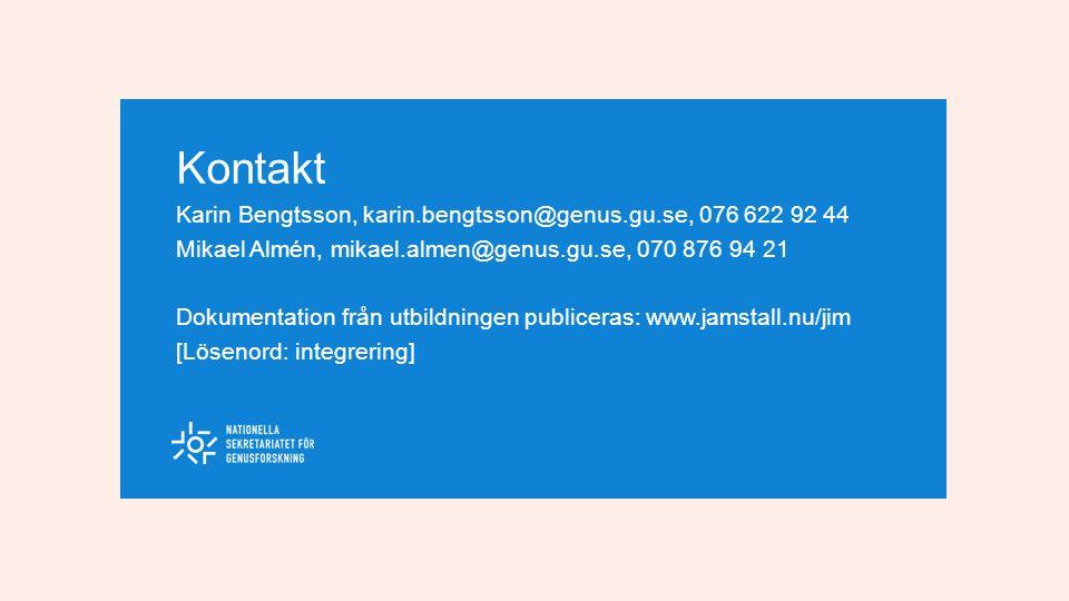 Kontakt Karin Bengtsson, karin.bengtsson@genus.gu.se, 076 622 92 44 Mikael Almén, mikael.almen@genus.gu.se, 070 876 94 21 Dokumentation från utbildningen publiceras: www.jamstall.nu/jim [Lösenord: integrering]