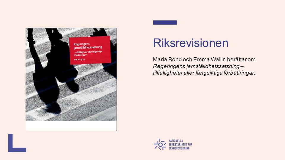 Riksrevisionen Maria Bond och Emma Wallin berättar om Regeringens jämställdhetssatsning – tillfälligheter eller långsiktiga förbättringar.
