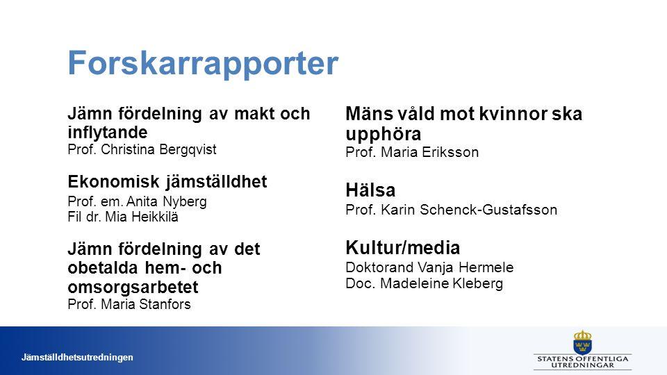 Jämställdhetsutredningen Forskarrapporter Jämn fördelning av makt och inflytande Prof.