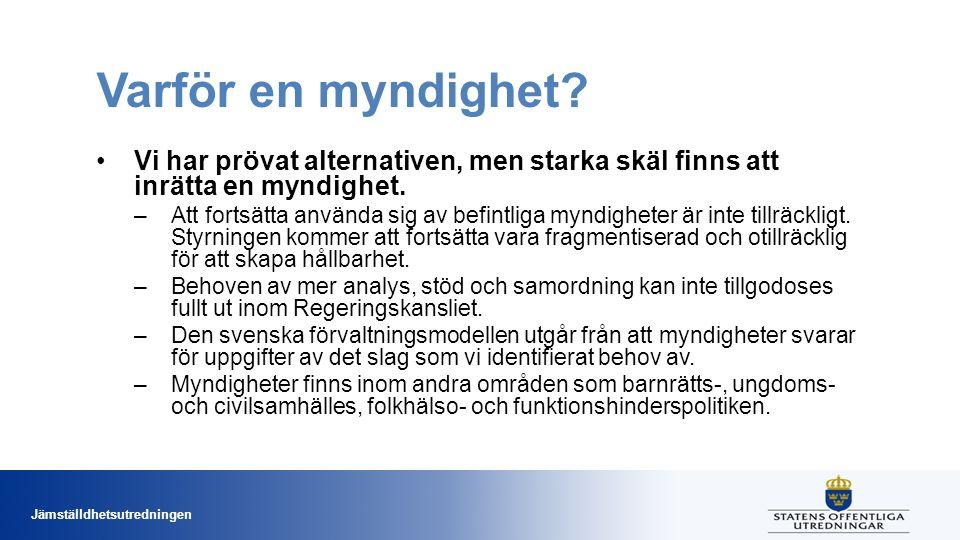 Jämställdhetsutredningen Varför en myndighet.