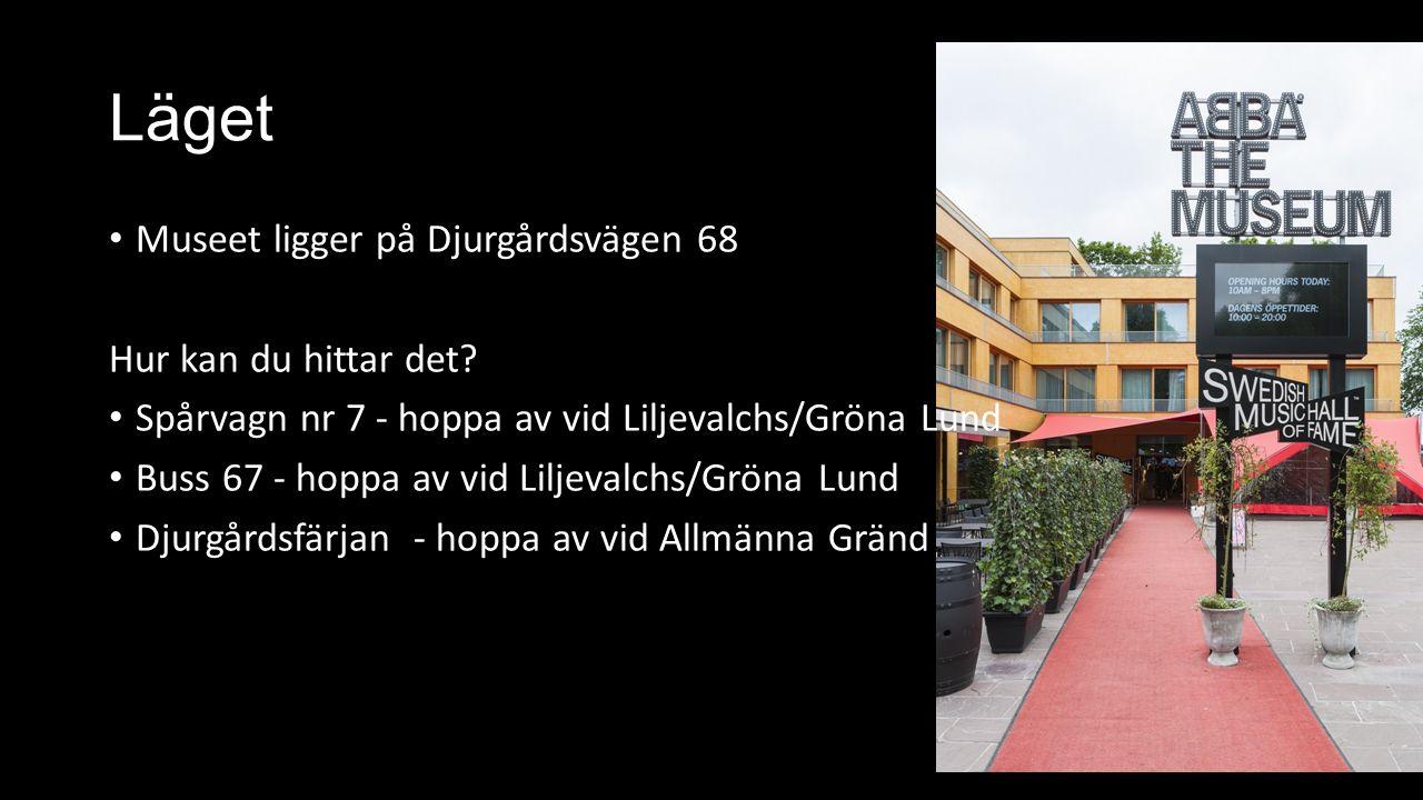 Läget Museet ligger på Djurgårdsvägen 68 Hur kan du hittar det.