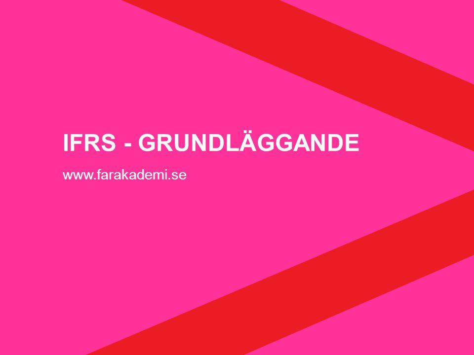 www.farakademi.se IFRS - GRUNDLÄGGANDE