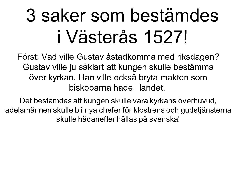 3 saker som bestämdes i Västerås 1527.