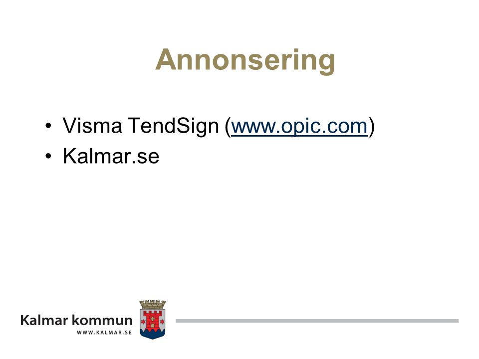 Annonsering Visma TendSign (www.opic.com)www.opic.com Kalmar.se