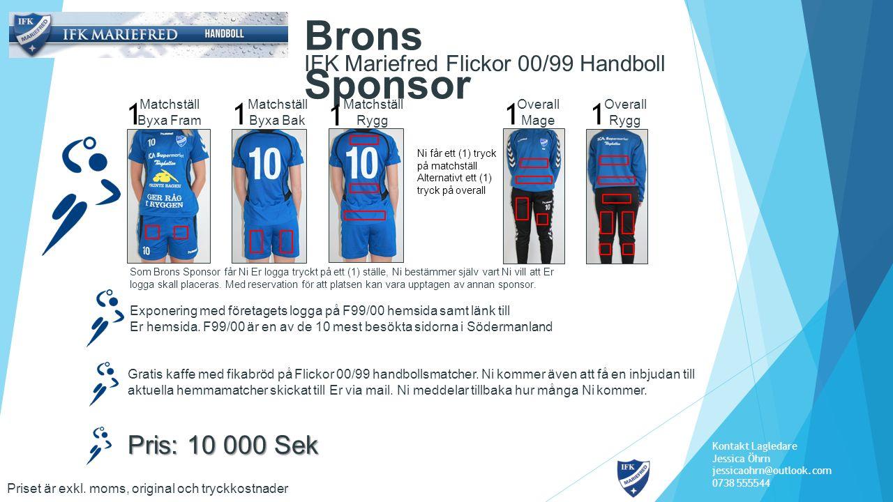 IFK Mariefred Flickor 00/99 Handboll Brons Sponsor Exponering med företagets logga på F99/00 hemsida samt länk till Er hemsida. F99/00 är en av de 10