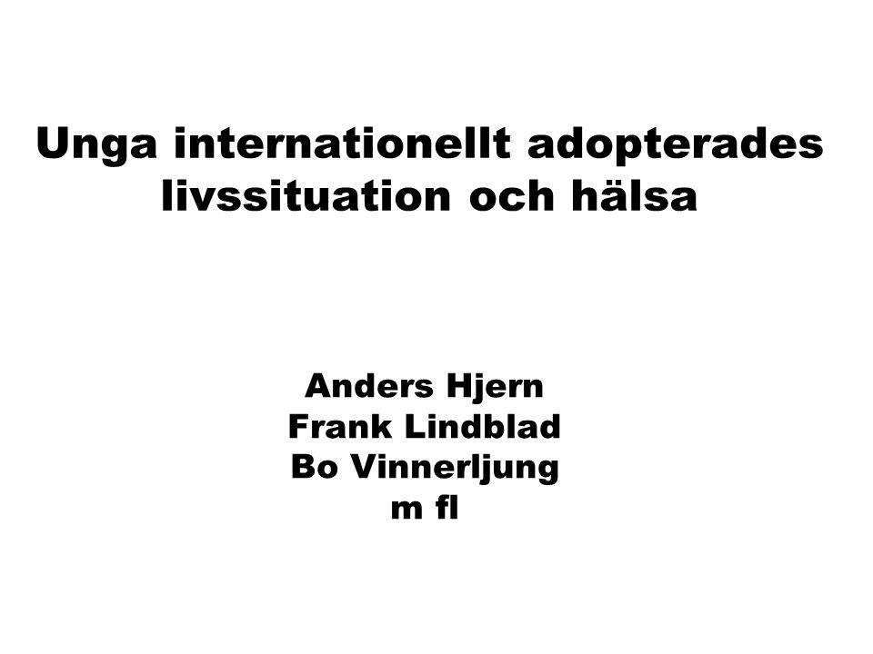 Unga internationellt adopterades livssituation och hälsa Anders Hjern Frank Lindblad Bo Vinnerljung m fl