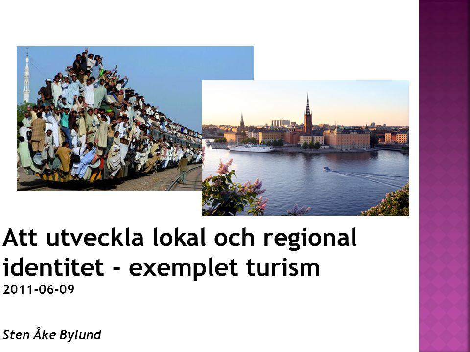  Några kulturella, fysiska och sociala karaktäristika som skapar regional identitet  Tillräcklig turisminfrastruktur för att stödja turismutveckling.