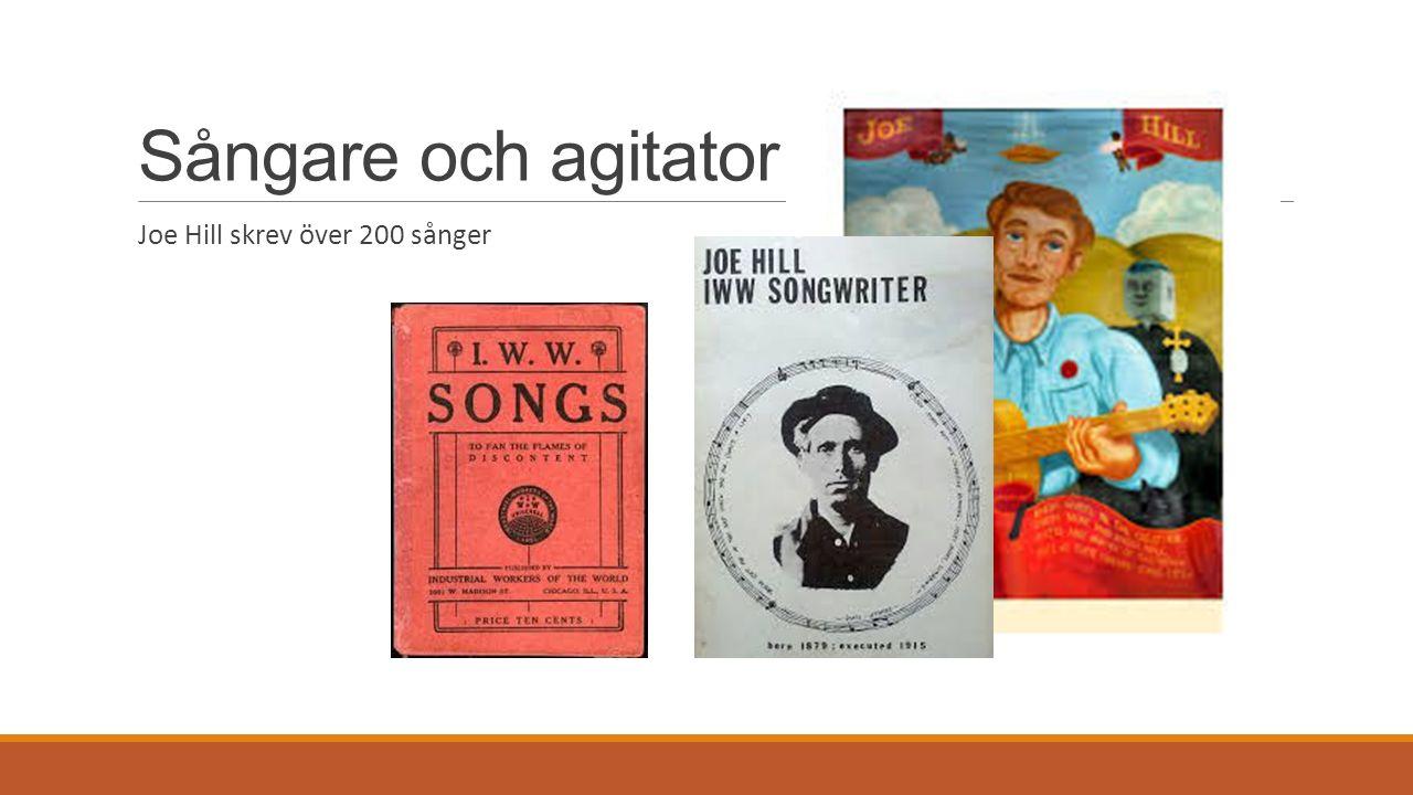Sångare och agitator Joe Hill skrev över 200 sånger