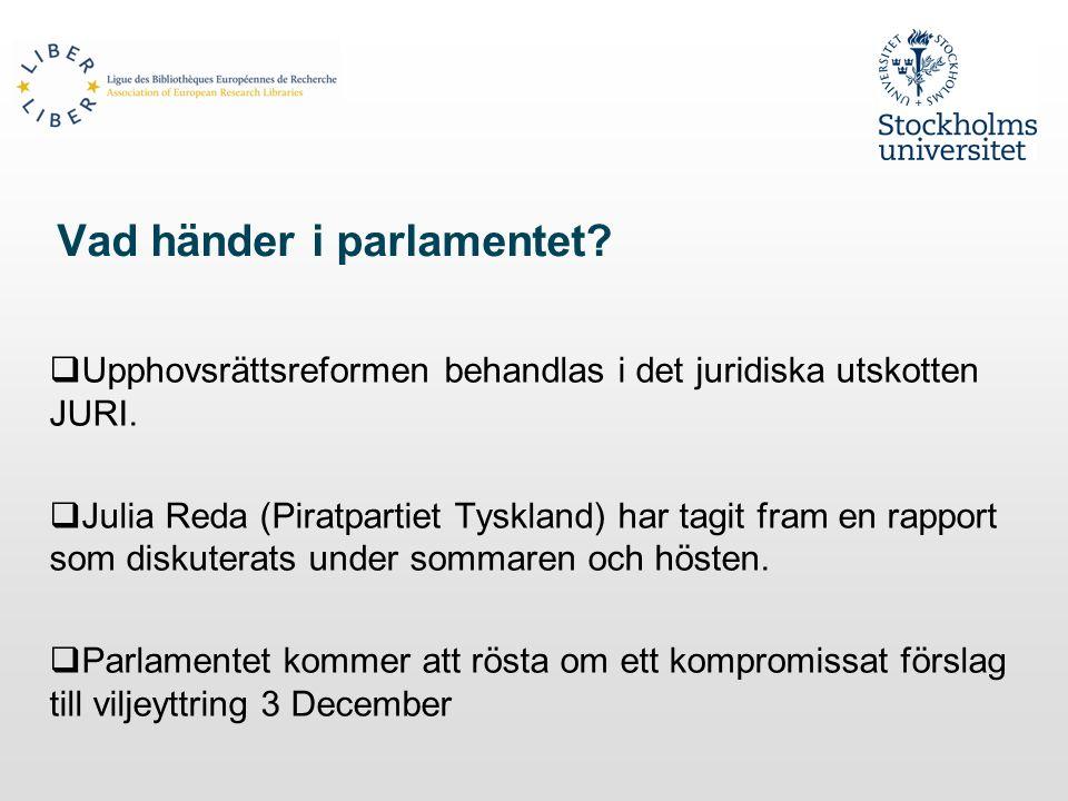 Vad händer i parlamentet.  Upphovsrättsreformen behandlas i det juridiska utskotten JURI.