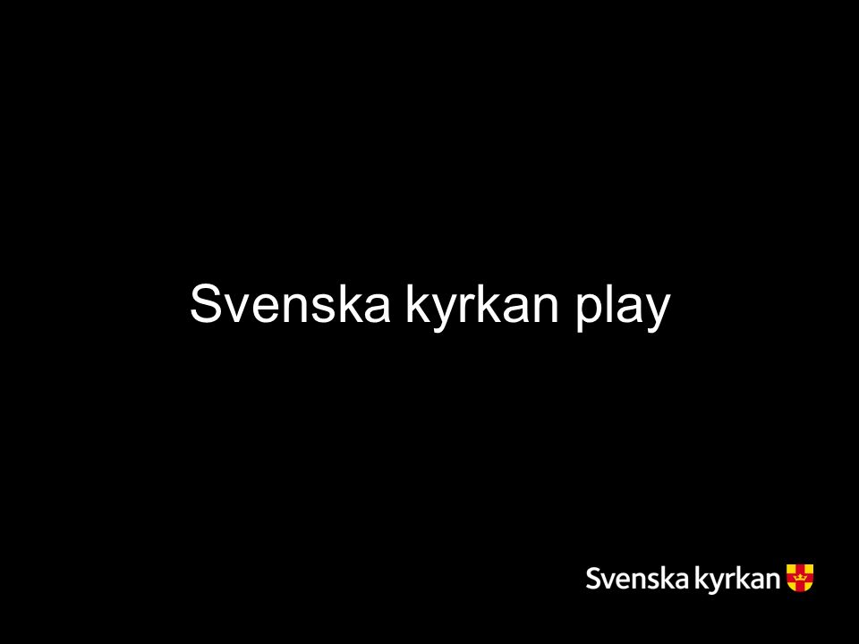 Svenska kyrkan play