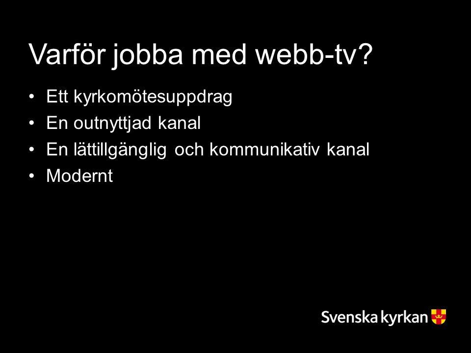 Varför jobba med webb-tv.
