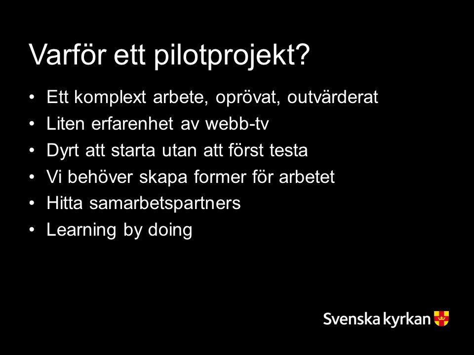 Varför ett pilotprojekt.