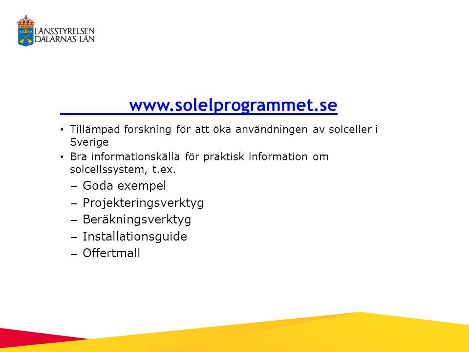 www.solelprogrammet.se Tillämpad forskning för att öka användningen av solceller i Sverige Bra informationskälla för praktisk information om solcellssystem, t.ex.