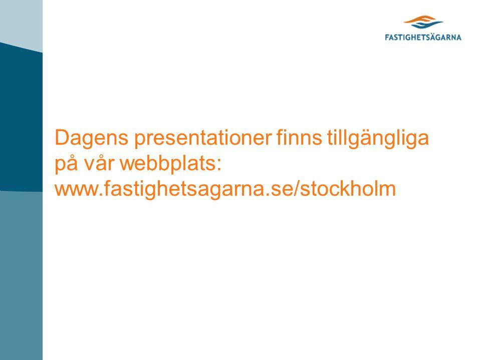 Dagens presentationer finns tillgängliga på vår webbplats: www.fastighetsagarna.se/stockholm