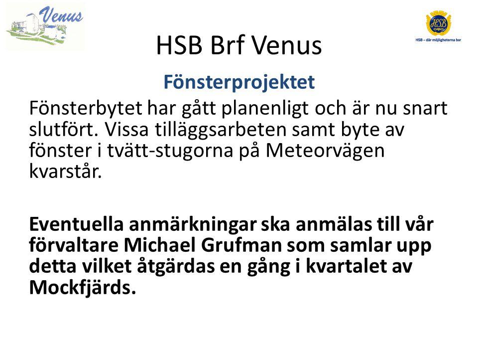 HSB Brf Venus Fönsterprojektet Fönsterbytet har gått planenligt och är nu snart slutfört.