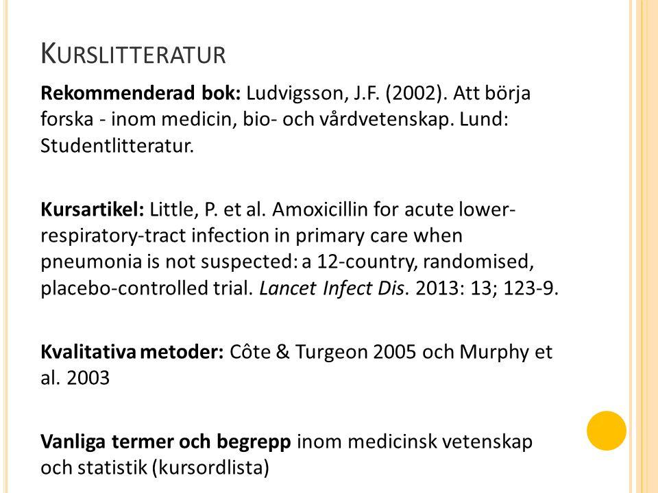 K URSLITTERATUR Rekommenderad bok: Ludvigsson, J.F.